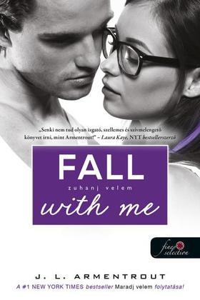 Jennifer L. Armentrout - Fall with Me - Zuhanj velem (Várok rád 4.)