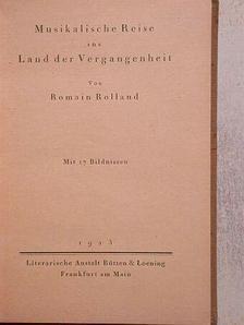 Romain Rolland - Musikalische Reise ins Land der Vergangenheit [antikvár]