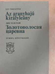 Lev Nyikolajevics Tolsztoj - Az aranyhajú királyleány [antikvár]