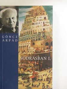 Göncz Árpád - Sodrásban I. (töredék) [antikvár]