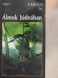 Fábián N. - Álmok Júdeában [antikvár]