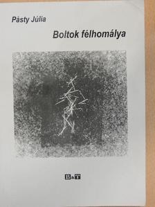 Pásty Júlia - Boltok félhomálya [antikvár]
