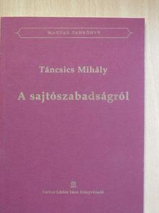 Táncsics Mihály - A sajtószabadságról  [antikvár]