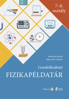 Marsiczki Roland-Rakovszky Andorás - Gondolkodtató fizikapéldatár