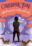 Christopher Moore - Shakespeare mókusoknak