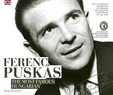 Puskás Intézet - Ferenc Puskás, the Most Famous Hungarian