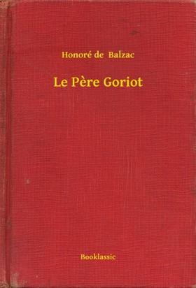 Honoré de Balzac - Le Pere Goriot