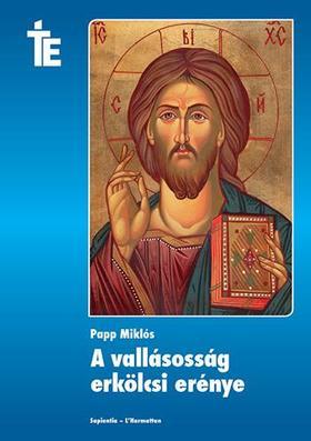 Papp Miklós - A vallásosság erkölcsi erénye