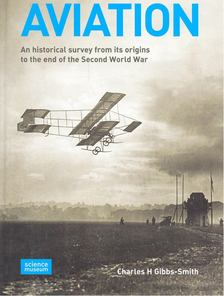 GIBBS-SMITH, CHARLES H, - Aviation - An Historical Survey from Its Origins to the End of the Second World War [antikvár]