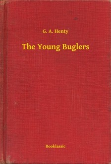 Henty G. A. - The Young Buglers [eKönyv: epub, mobi]