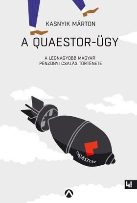 Kasnyik Márton - A Quaestor-ügy - A legnagyobb magyar pénzügyi csalás története [eKönyv: epub, mobi]