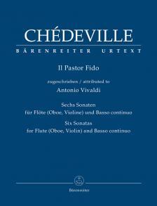 CHÉDEVILLE - IL PASTOR FIDO. ZUGESCHRIEBEN ANTONIO VIVALDI.SECHS SONATEN FÜR FLÖTE (OBOE, VIOLINE)UND BASSO CONT.