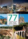 77 csodálatos úti cél