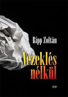 Ripp Zoltán - Vezeklés nélkül