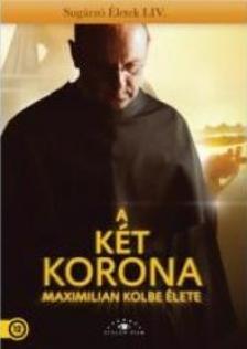 Két korona - Maximilian Kolbe élete DVD