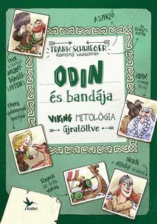 Schwieger, Frank - Odin és bandája - Viking mitológia újratöltve
