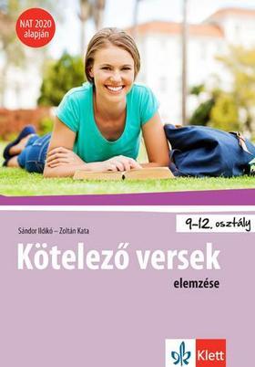 Sándor Ildikó - Zoltán Kata - Kötelező versek elemzése 9-12. osztályosoknak NAT 2020 alapján