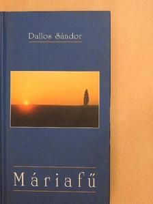 Dallos Sándor - Máriafű [antikvár]