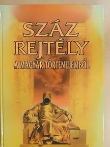 Bencze László - Száz rejtély a magyar történelemből [antikvár]