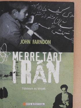 John Farndon - Merre tart Irán [antikvár]