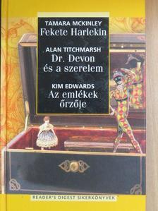 Alan Titchmarsh - Fekete Harlekin/Dr. Devon és a szerelem/Az emlékek őrzője [antikvár]