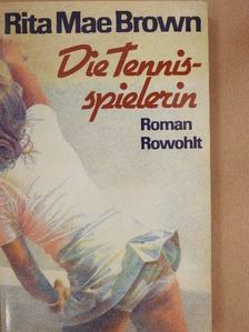 Rita Mae Brown - Die Tennisspielerin [antikvár]