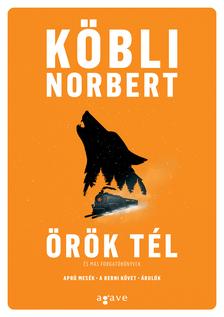 Köbli Norbert - Örök tél és más forgatókönyvek