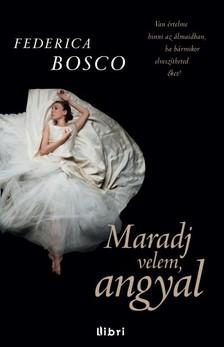 Federica Bosco - Maradj velem, angyal [eKönyv: epub, mobi]