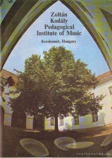 Várkonyi Judit - Zoltán Kodály Pedagogical Institute of Music [antikvár]
