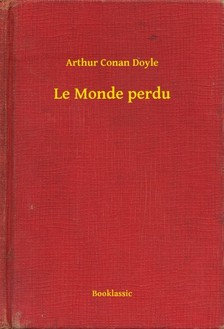 Arthur Conan Doyle - Le Monde perdu [eKönyv: epub, mobi]