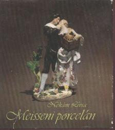 Nékám, Lívia - Meisseni porcelán [antikvár]