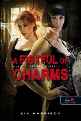 Kim Harrison - A Fistful of Charms - Egy maréknyi bűbájért (Hollows 4.)