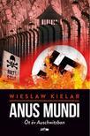 WIESLAW KIELAR - Anus Mundi - Öt év Auschwitzban