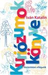 IVÁN KATALIN - Kuriózumok Könyve - ÜKH 2018