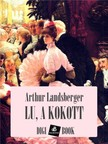 Arthur Landsberger - Lu, a kokott [eKönyv: epub, mobi]