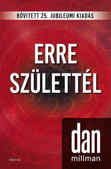 Dan Millman - Erre születtél - bővített, 25. jubileumi kiadás