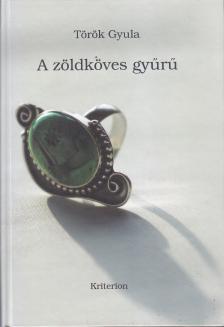 Török Gyula - A zöldköves gyűrű