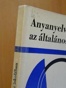 Hernádi Sándor - Anyanyelvünk az általános iskolában [antikvár]