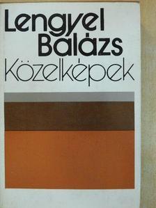 Lengyel Balázs - Közelképek [antikvár]