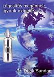 DEÁK SÁNDOR - Lúgosítás oxigénnel: igyunk oxigént