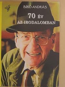 Bíró András - 70 év az irodalomban [antikvár]