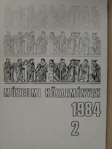 Cs. Lengyel Beatrix - Múzeumi közlemények 1984/2. [antikvár]