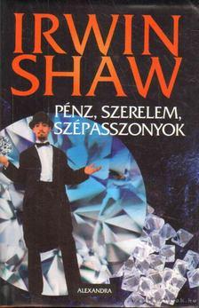 Shaw Irwin - Pénz, szerelem, szépasszonyok [antikvár]