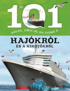 101 dolog, amit jó, ha tudsz a hajókról és a kikötőkről