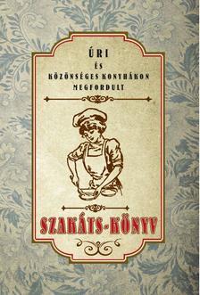 Úri és közönséges konyhákon megfordult SZAKÁTS-KÖNYV