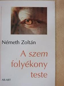 Németh Zoltán - A szem folyékony teste [antikvár]