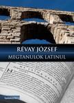 RÉVAY JÓZSEF - Megtanulok latinul [eKönyv: epub, mobi]
