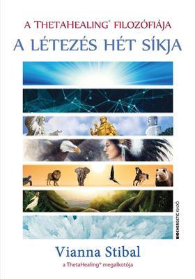 Vianna Stibal - A ThetaHealing filozófiája - A létezés hét síkja