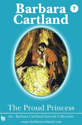Barbara Cartland - The Proud Princess [eKönyv: epub, mobi]
