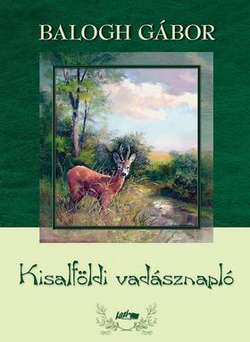Balogh Gábor - Kisalföldi vadásznapló